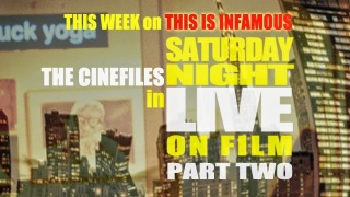 The CineFiles – THE FILMS OF SATURDAY NIGHT LIVE Part Two