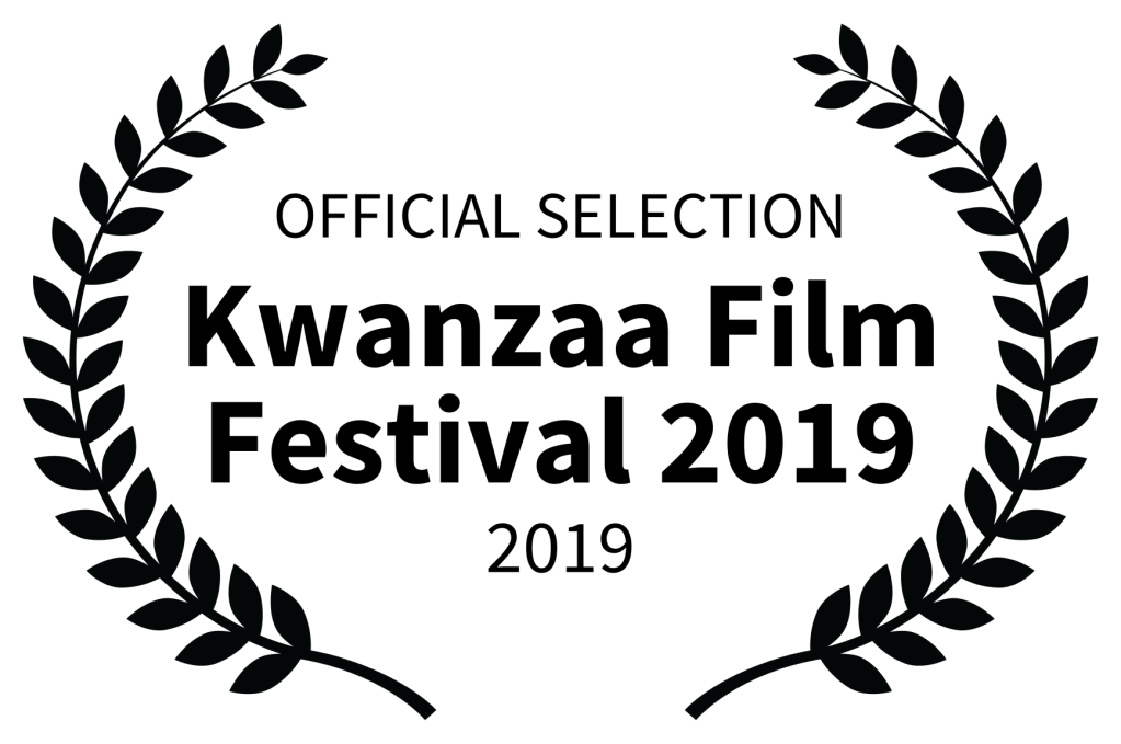 OFFICIAL SELECTION - Kwanzaa Film Festival 2019 - 2019