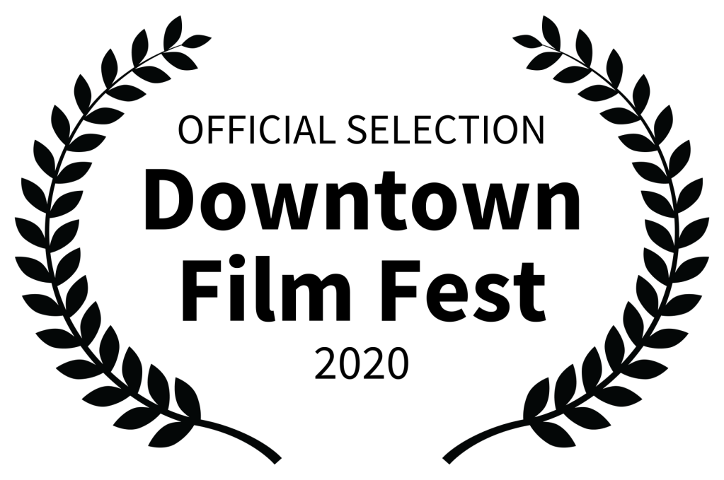 OFFICIAL SELECTION - Downtown Film Fest - 2020
